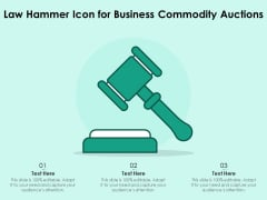 Law Hammer Icon For Business Commodity Auctions Ppt PowerPoint Presentation Icon Graphics PDF