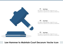 Law Hammer To Maintain Court Decorum Vector Icon Ppt PowerPoint Presentation Layouts Elements PDF