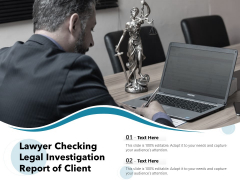 Lawyer Checking Legal Investigation Report Of Client Ppt PowerPoint Presentation File Infographics PDF