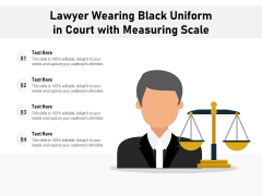 Lawyer Wearing Black Uniform In Court With Measuring Scale Ppt PowerPoint Presentation Outline Styles PDF