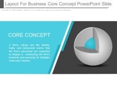 Layout For Business Core Concept Powerpoint Slide