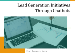 Lead Generation Initiatives Through Chatbots Ppt PowerPoint Presentation Complete Deck With Slides