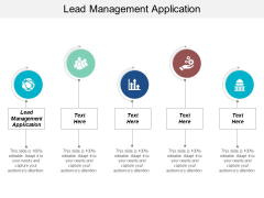 Lead Management Application Ppt Powerpoint Presentation Model Layouts Cpb