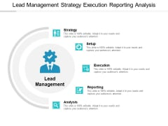 Lead Management Strategy Execution Reporting Analysis Ppt PowerPoint Presentation Model Mockup