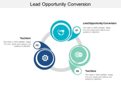 Lead Opportunity Conversion Ppt PowerPoint Presentation Summary Design Templates Cpb