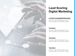 Lead Scoring Digital Marketing Ppt PowerPoint Presentation Outline Graphics Template Cpb