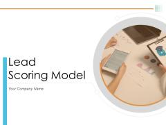Lead Scoring Model Ppt PowerPoint Presentation Deck Cpb