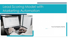Lead Scoring Model With Marketing Automation Ppt PowerPoint Presentation Complete Deck With Slides