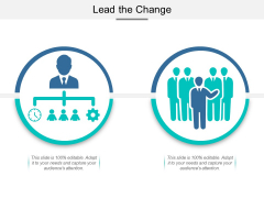 Lead The Change Ppt PowerPoint Presentation Layouts Icons