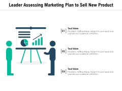 Leader Assessing Marketing Plan To Sell New Product Ppt PowerPoint Presentation File Icons PDF