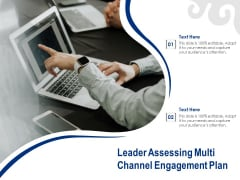 Leader Assessing Multi Channel Engagement Plan Ppt PowerPoint Presentation File Show PDF