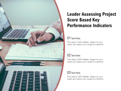 Leader Assessing Project Score Based Key Performance Indicators Ppt PowerPoint Presentation Summary Icons PDF