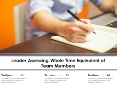 Leader Assessing Whole Time Equivalent Of Team Members Ppt PowerPoint Presentation File Example PDF