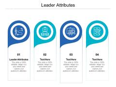 Leader Attributes Ppt PowerPoint Presentation Portfolio Brochure Cpb