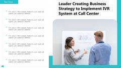 Leader Creating Business Strategy To Implement IVR System At Call Center Ppt PowerPoint Presentation Professional Background Images PDF