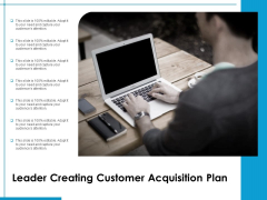 Leader Creating Customer Acquisition Plan Ppt PowerPoint Presentation Gallery Icon PDF