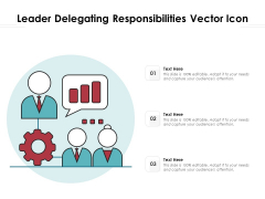 Leader Delegating Responsibilities Vector Icon Ppt PowerPoint Presentation Pictures Samples PDF