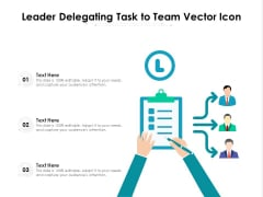 Leader Delegating Task To Team Vector Icon Ppt PowerPoint Presentation Professional Guidelines PDF