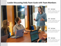 Leader Discussing Daily Team Goals With Team Members Ppt PowerPoint Presentation Ideas Slide Download PDF