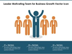Leader Motivating Team For Business Growth Vector Icon Ppt PowerPoint Presentation Infographic Template Slides PDF