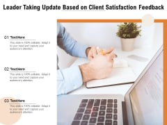 Leader Taking Update Based On Client Satisfaction Feedback Ppt PowerPoint Presentation Portfolio Skills PDF