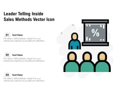 Leader Telling Inside Sales Methods Vector Icon Ppt PowerPoint Presentation Icon Example File PDF