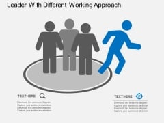 Leader With Different Working Approach Powerpoint Templates