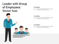 Leader With Group Of Employees Vector Icon Ppt PowerPoint Presentation Pictures Aids PDF