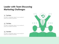 Leader With Team Discussing Marketing Challenges Ppt PowerPoint Presentation Infographics Inspiration PDF
