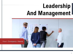 Leadership And Management Ppt PowerPoint Presentation Complete Deck With Slides