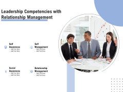 Leadership Competencies With Relationship Management Ppt Summary Graphics Pictures PDF
