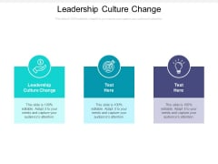 Leadership Culture Change Ppt PowerPoint Presentation Infographics Show Cpb