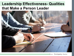 Leadership Effectiveness Qualities That Make A Person Leader Ppt PowerPoint Presentation Complete Deck