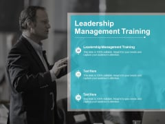 Leadership Management Training Ppt PowerPoint Presentation Icon Infographics Cpb