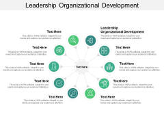 Leadership Organizational Development Ppt PowerPoint Presentation Outline Layout Ideas Cpb