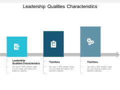 Leadership Qualities Characteristics Ppt PowerPoint Presentation Outline Graphics Pictures Cpb