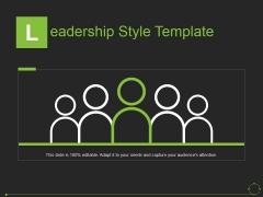 Leadership Style Template Ppt PowerPoint Presentation Inspiration Slide