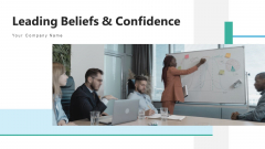 Leading Beliefs And Confidence Vision Value Ppt PowerPoint Presentation Complete Deck With Slides