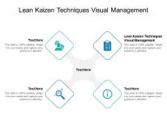 Lean Kaizen Techniques Visual Management Ppt PowerPoint Presentation Pictures Design Templates Cpb