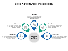 Lean Kanban Agile Methodology Ppt PowerPoint Presentation Portfolio Influencers Cpb