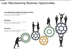 Lean Manufacturing Business Opportunities Ppt PowerPoint Presentation Show Layouts Cpb