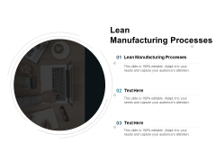 Lean Manufacturing Processes Ppt PowerPoint Presentation Layouts Icons Cpb