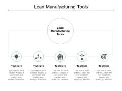 Lean Manufacturing Tools Ppt PowerPoint Presentation Icon Format Cpb
