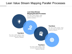 Lean Value Stream Mapping Parallel Processes Ppt PowerPoint Presentation Icon Grid Cpb