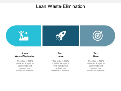 Lean Waste Elimination Ppt PowerPoint Presentation Icon Topics Cpb