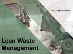 Lean Waste Management Ppt PowerPoint Presentation Complete Deck With Slides
