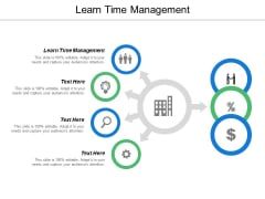 Learn Time Management Ppt PowerPoint Presentation Slides Information Cpb
