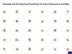 Learning And Development Roadmap For Every Employee Icons Slide Ppt PowerPoint Presentation Gallery Backgrounds PDF