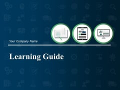 Learning Guide Ppt PowerPoint Presentation Complete Deck With Slides