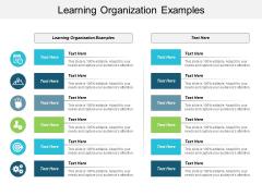 Learning Organization Examples Ppt PowerPoint Presentation Icon Portfolio Cpb